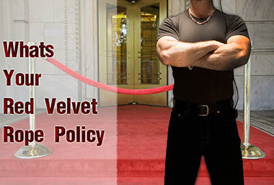 What's Your Red Velvet Rope Policy