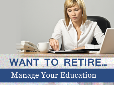 Want To Retire…..Manage Your Education