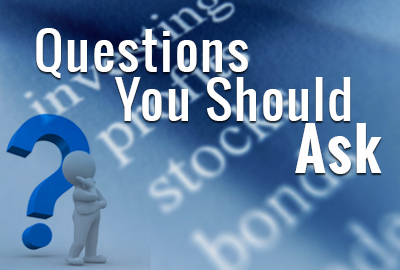 Questions You Need To Ask Before You Invest